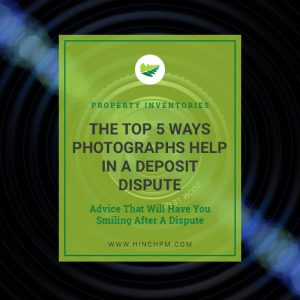 The Top 5 Ways Photos help in a deposit dispute